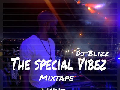 DOWNLOAD MP3: DJ Blizz -The Special Vibez || @djblizz_