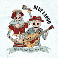 Apple Music MP3/AAC Download - Before The Devil Steals Your Soul by Blue Largo - stream album free on top digital music platforms online | The Indie Music Board by Skunk Radio Live (SRL Networks London Music PR) - Monday, 17 June, 2019