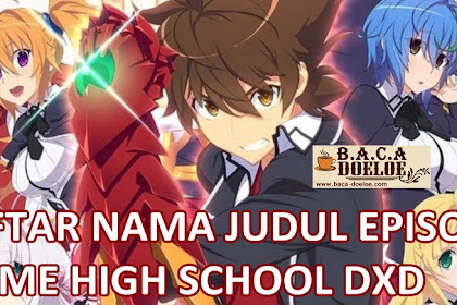 List Judul Episode Anime High School DXD Episode Satu sampai Terbaru Update