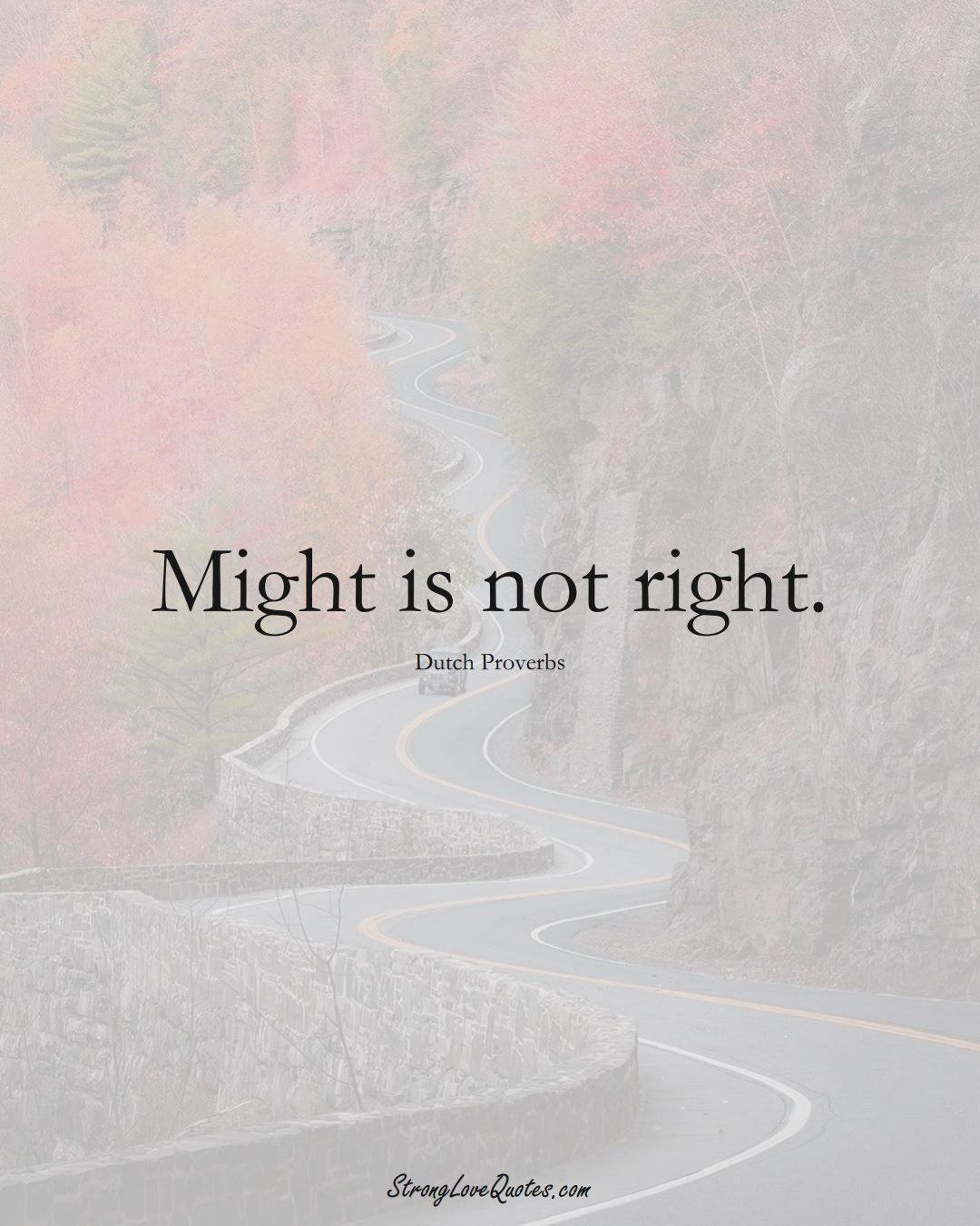 Might is not right. (Dutch Sayings);  #EuropeanSayings