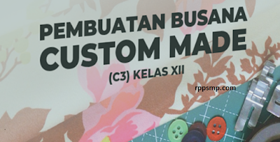 Rpp Pembuatan Busana Custom Made Kurikulum 2013 Revisi 2017/2018 SMK/MAK | 1 Lembar 2019/2020/2021 Kelas XI XII Semester 1 dan 2