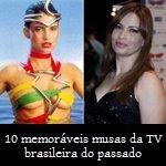 10 memoráveis musas da TV brasileira do passado