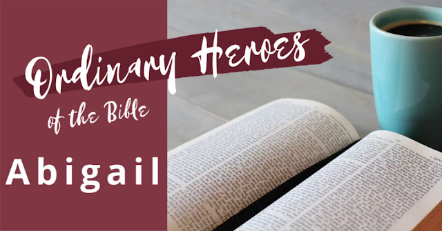 Ordinary Heroes of the Bible - Abigail