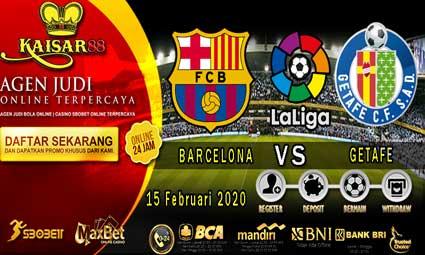 PREDIKSI BOLA TERPERCAYA BARCELONA VS GETAFE 15 FEBRUARI 2020