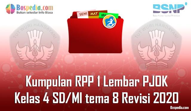 Kumpulan RPP 1 Lembar PJOK untuk Kelas 4 SD/MI tema 8 Revisi 2020