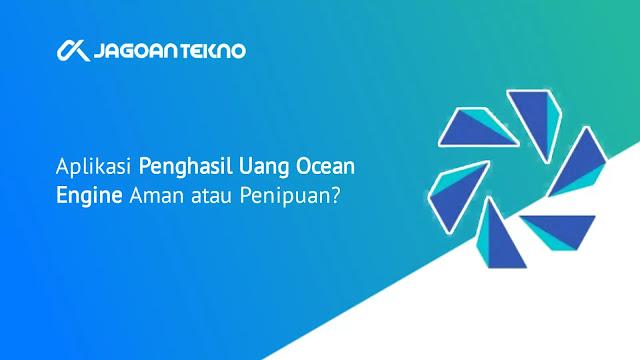 Ocean Engine Apk aplikasi penghasil uang secara mudah