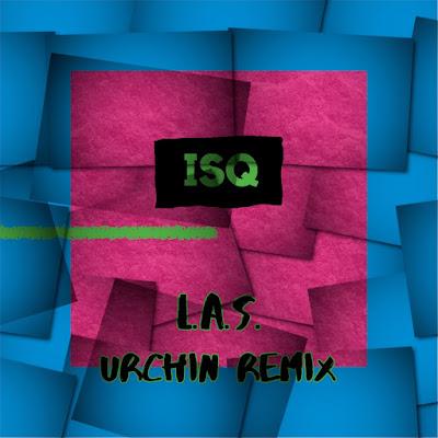 ISQ présente le remix de L.A.S. avec Urchin