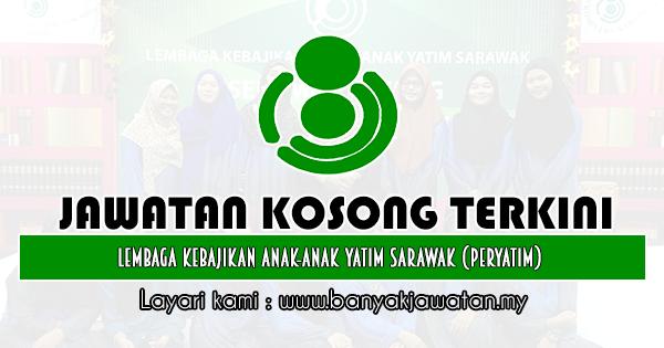Jawatan Kosong 2019 di Lembaga Kebajikan Anak-Anak Yatim Sarawak (PERYATIM)
