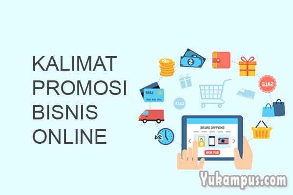 Contoh Kalimat Promosi Bisnis Online Yang Unik Namun Menarik Yukampus