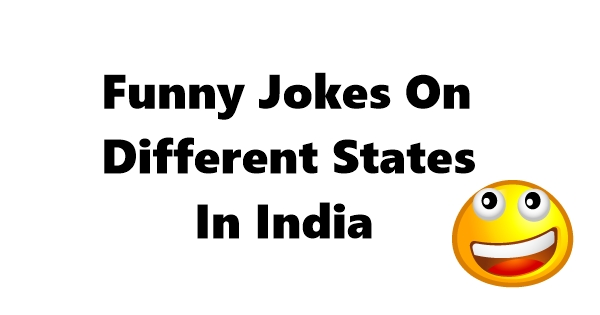Funny Jokes On Different States In India