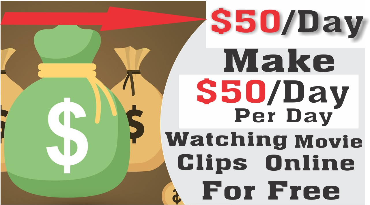 How to Make $50 Each Day Watching Movie Clips Online For Free