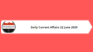 Daily Current Affairs 22 June 2020