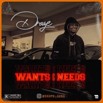 Draye – Wants & Needs ( Mp3 Download )