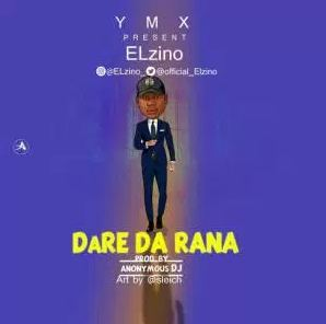 MUSIC: ELZINO - DARE DA RANA [Mp3 Download]