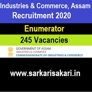 Industries & Commerce, Assam Recruitment 2020 - Enumerator (245 Posts)