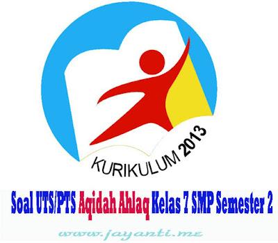 Download Soal UTS/PTS Aqidah Ahlaq Kelas 7 SMP Semester 2 ( Genap ) Revisi Terbaru