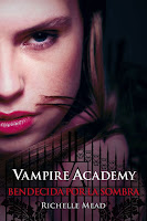 Bendecida por la sombra   Vampire academy #3   Richelle Mead
