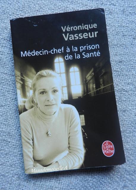 || Médecin-chef à la prison de la santé, Véronique Vasseur (Présentation & Avis)