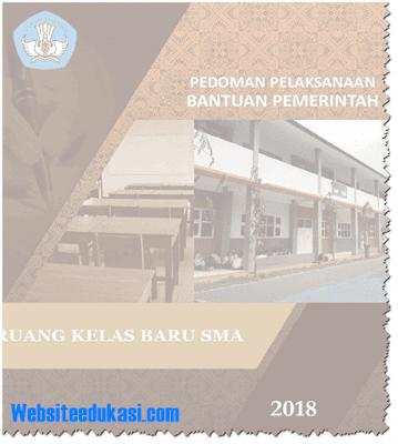 Juknis Bantuan Ruang Kelas Baru SMA Tahun 2018