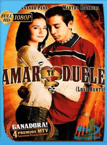 Amar te duele (2002) HD 1080p Latino [GoogleDrive] TeslavoHD