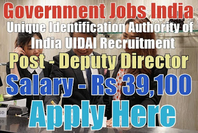 Unique Identification Authority of India UIDAI Recruitment 2017