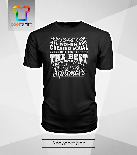 i want this shirt, i need this shirt, i love this shirt, 09 BORN IN SEPTEMBER SHIRT (WOMEN)