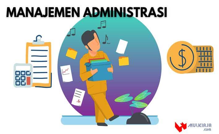 Manajemen Administrasi adalah