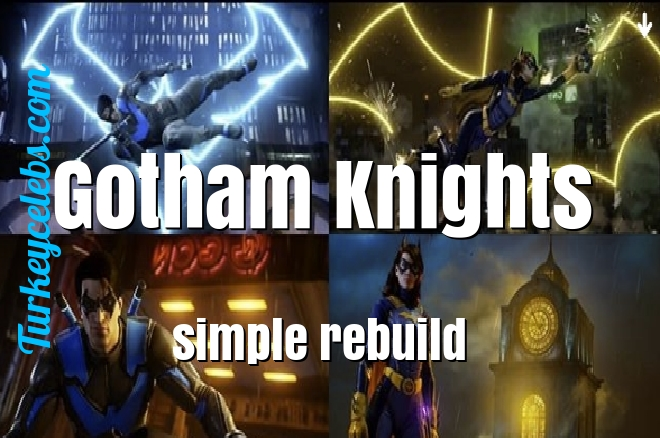 3 gotham knights simple rebuild secrets you never knew