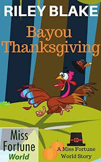 Bayou Thanksgiving - a fun and light holiday story set in the Miss Fortune world book promotion by Riley Blake
