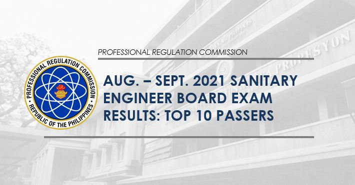 Top 10: August-September 2021 Sanitary Engineering licensure exam result