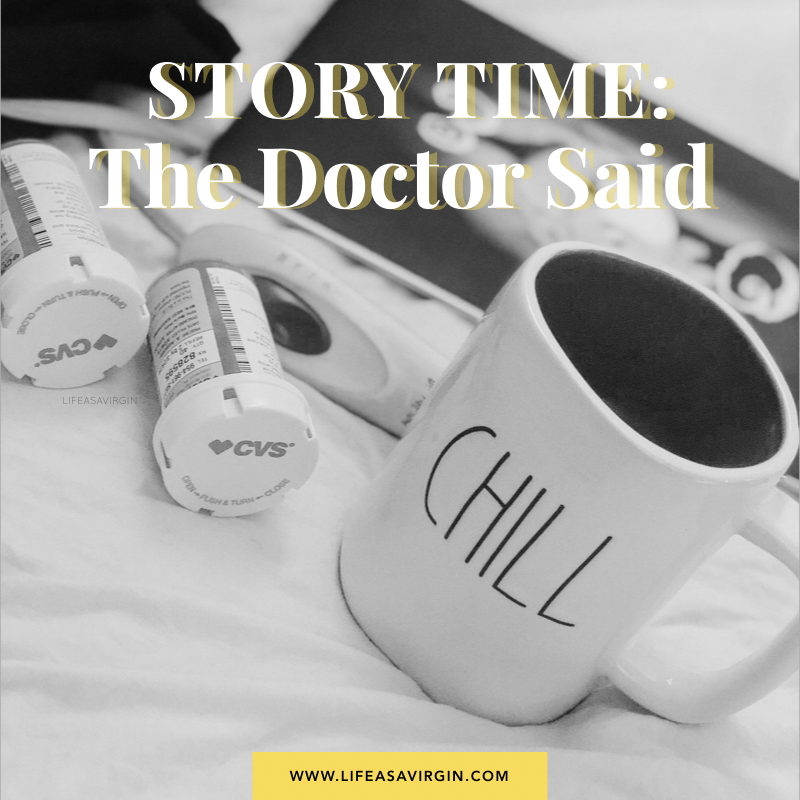 Story Time: The Doctor Said