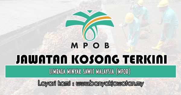 Jawatan Kosong 2019 di Lembaga Minyak Sawit Malaysia (MPOB)