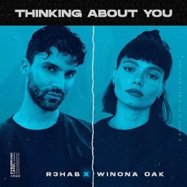 Thinking About You Lyrics - R3HAB & Winona Oak