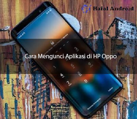 √ [GAMPANG] 2+ Cara Mengunci Aplikasi di HP Oppo