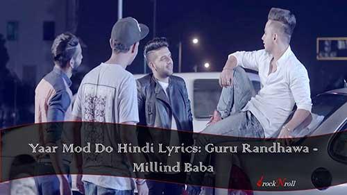 Yaar-Mod-Do-Hindi-Lyrics-Guru-Randhawa-Millind-Baba