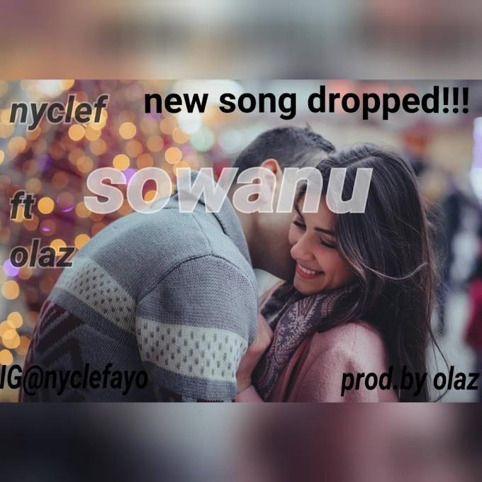 Music ; Download Nyclef ft. Olaz - Sowanu