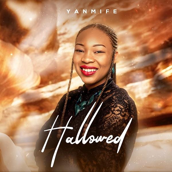 Yanmife Ajolore - Hallowed