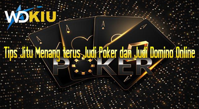 Tips Jitu Menang terus Judi Poker dan Judi Domino Online