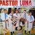 PASTOR LUNA - EL GRANDE - 1990 ( RESUBIDO )
