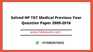 Solved HP TGT Medical Previous Year Question Paper 2009-2016