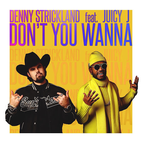 Denny Strickland - Don't You Wanna (feat. Juicy J) - Single [iTunes Plus AAC M4A]