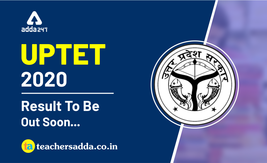 UPTET 2019 Result To Be Out Soon