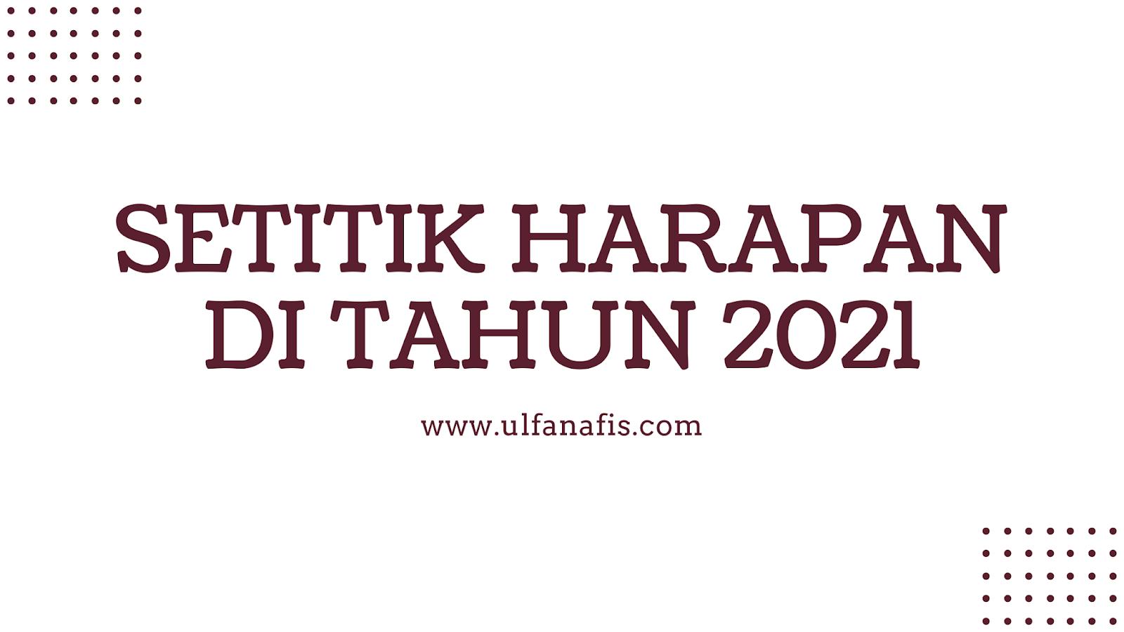 setitik harapan di tahun 2021