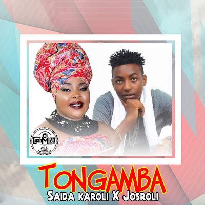 AUDIO | Saida Karoli X Josroli - Tongamba |[official song]