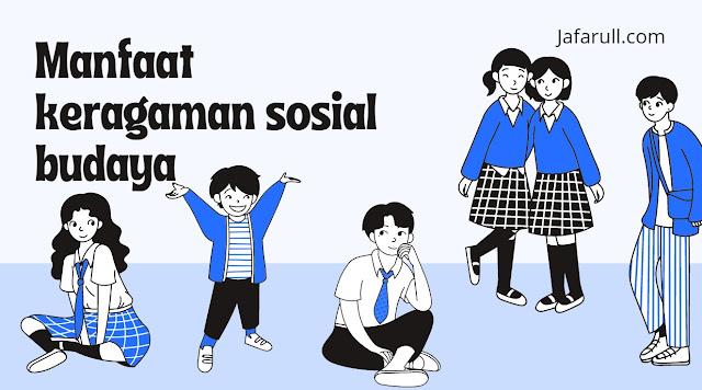 Manfaat keragaman sosial budaya