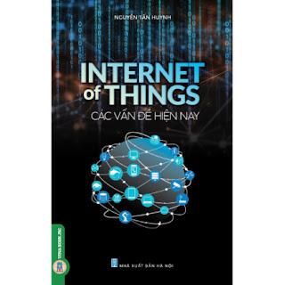Internet Of Things - Các Vấn Đề Hiện Nay ebook PDF EPUB AWZ3 PRC MOBI