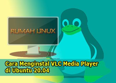 Cara Mudah Memasang VLC di Linux | Rumah Linux Indonesia | Tutorial Linux Bahasa Indonesia
