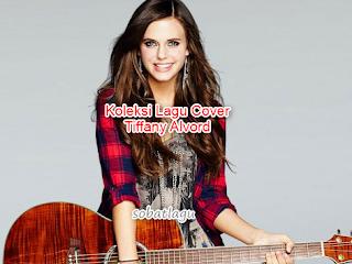 Download Lagu Cover Tiffany Alvord Mp3 Terbaru 2018 Lengkap Full Rar
