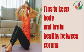 Stay Home Stay Empowered: Here are 10 tips to keep body and brain healthy between corona and vaccination