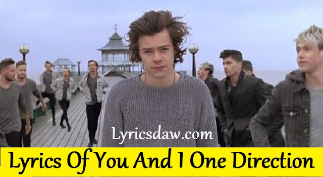 Lyrics Of You And I One Direction |  Midnight Memorie